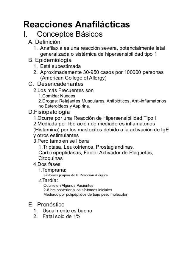 Reacciones Anafilácticas I. Conceptos Básicos A. Definición 1. Anafilaxia es una reacción severa, potencialmente letal gen...