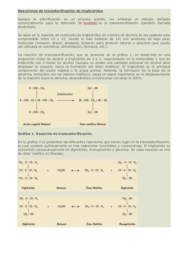 Reacciones de trasesterificación de triglicéridosAunque la esterificación es un proceso posible, sin embargo el método uti...