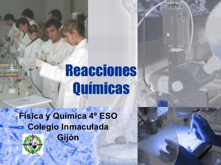 Reacciones Químicas Física y Química 4º ESO Colegio Inmaculada Gijón