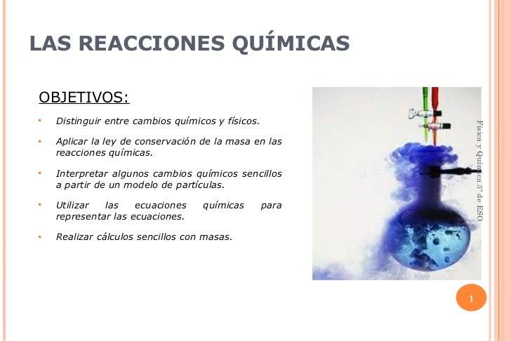 <ul><li>OBJETIVOS: </li></ul><ul><li>Distinguir entre cambios químicos y físicos. </li></ul><ul><li>Aplicar la ley de cons...