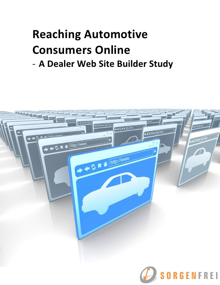Reaching Automotive Consumers Online - A Dealer Web Site Builder Study