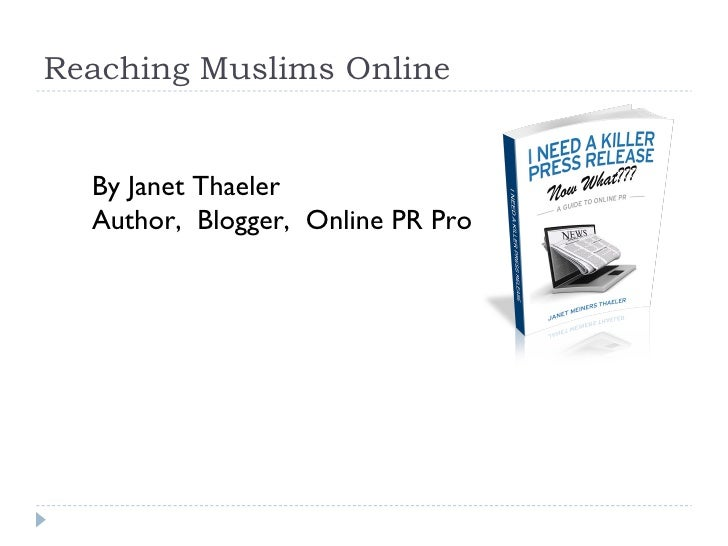 Reaching Muslims Online By Janet Thaeler Author,  Blogger,  Online PR Pro