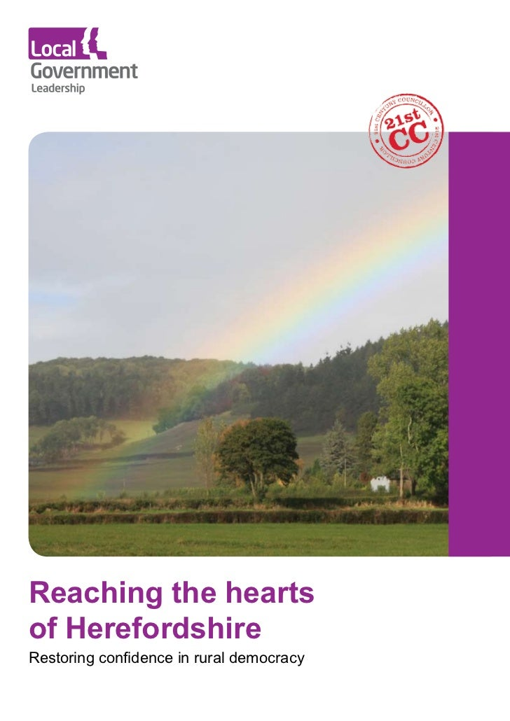 Reaching the heartsof HerefordshireRestoring confidence in rural democracy