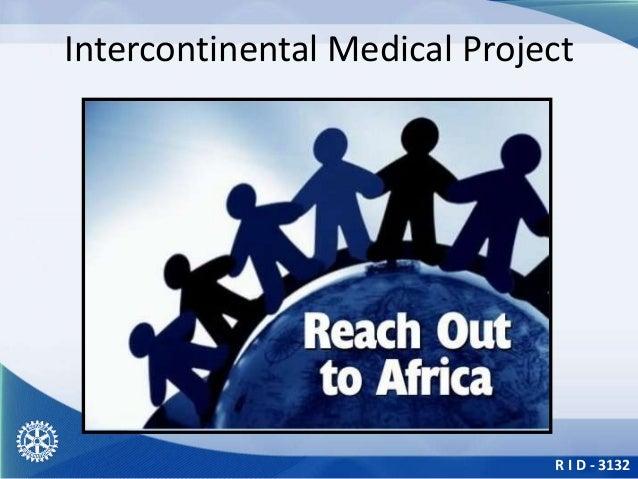 R I D - 3132 Intercontinental Medical Project