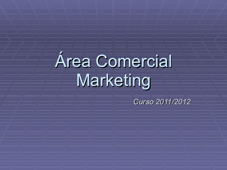 Área Comercial. Marketing