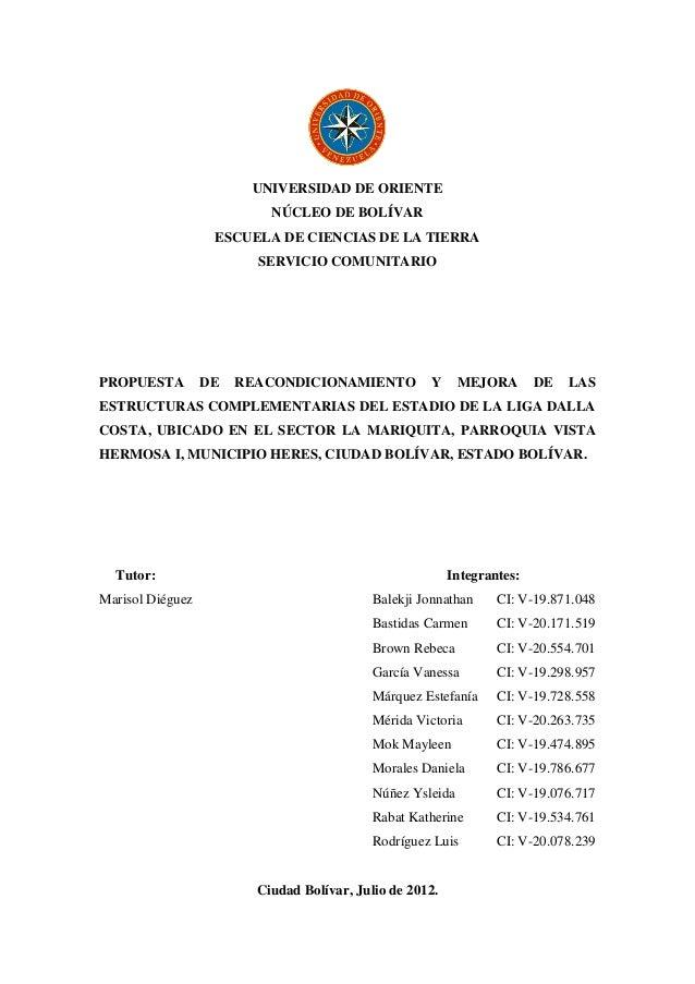 UNIVERSIDAD DE ORIENTE NÚCLEO DE BOLÍVAR ESCUELA DE CIENCIAS DE LA TIERRA SERVICIO COMUNITARIO  PROPUESTA  DE  REACONDICIO...