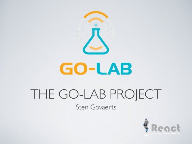 THE GO-LAB PROJECT Sten Govaerts
