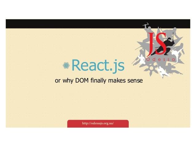 React.js or why DOM finally makes sense