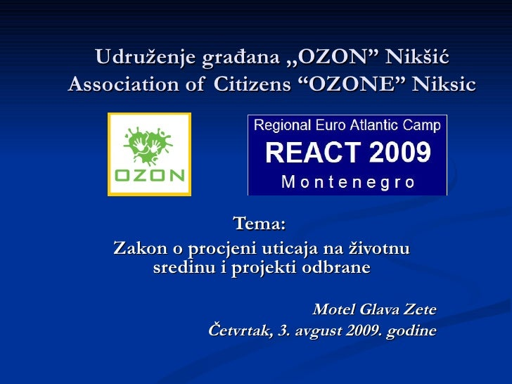 "Udru ženje građana ,,OZON"" Nikšić Association of Citizen s ""OZONE"" Niksic Tema:  Zakon o procjeni uticaja na  životnu sred..."