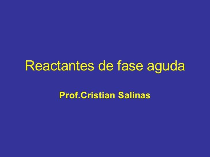 Reactantes de fase aguda Prof.Cristian Salinas