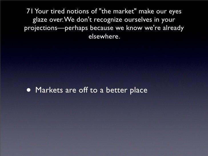 Reaction on slides 71-77 (Cluetrain Manifesto)