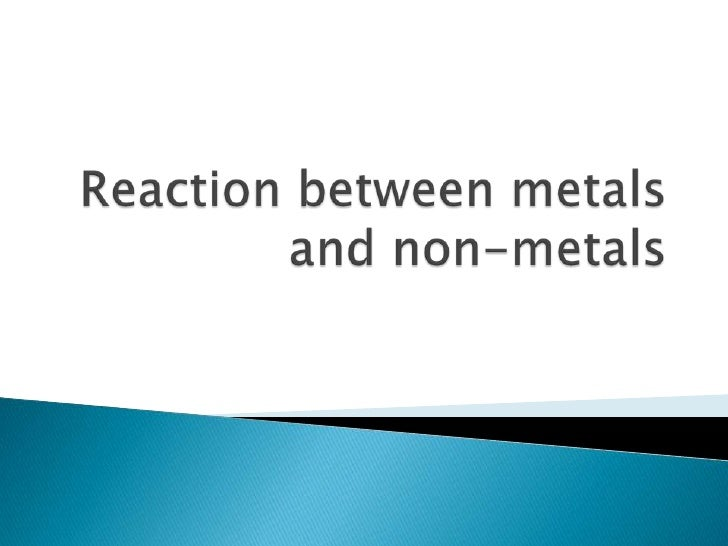 Reaction Between Metals And Non Metals
