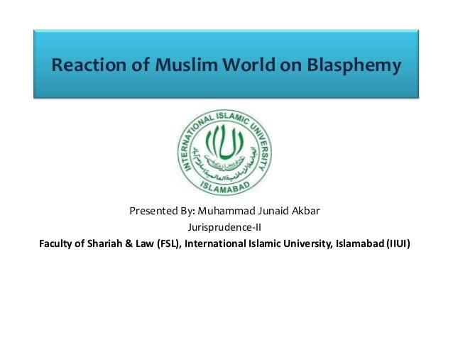 Reaction of Muslim World on Blasphemy                    Presented By: Muhammad Junaid Akbar                              ...