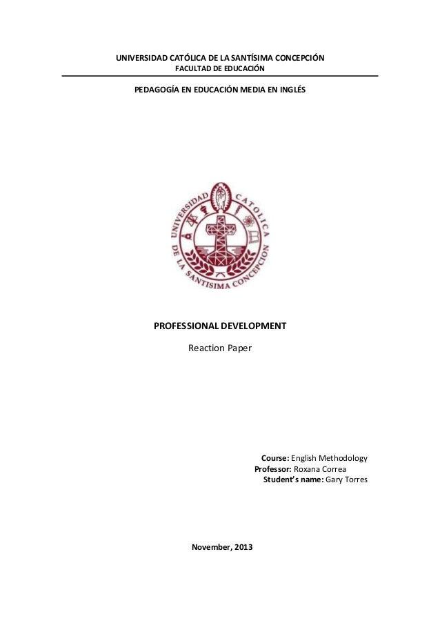 UNIVERSIDAD CATÓLICA DE LA SANTÍSIMA CONCEPCIÓN FACULTAD DE EDUCACIÓN  PEDAGOGÍA EN EDUCACIÓN MEDIA EN INGLÉS  PROFESSIONA...