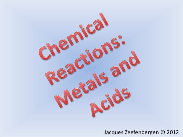 Chemical reaction between metals and water/acid