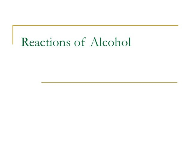 Reactions of Alcohol