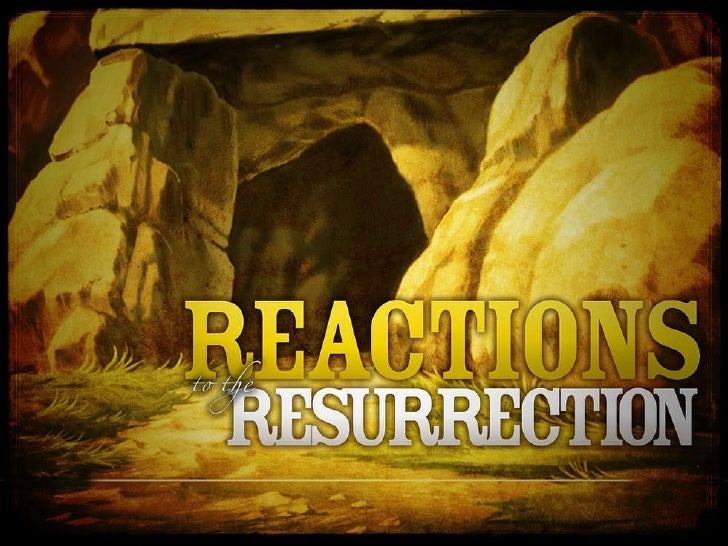 Reactions To The Resurrection