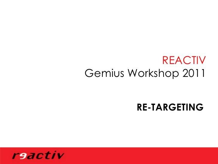 RE-TARGETING  REACTIV Gemius Workshop 2011