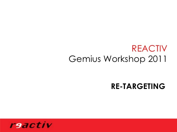 Reactiv RE-TARGETING - Gemius Workshop 03.03.2011
