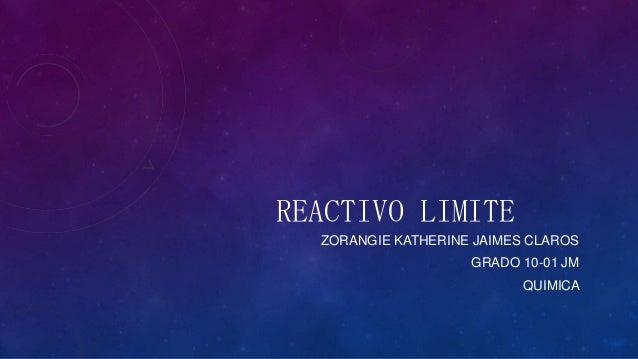 REACTIVO LIMITEZORANGIE KATHERINE JAIMES CLAROSGRADO 10-01 JMQUIMICA