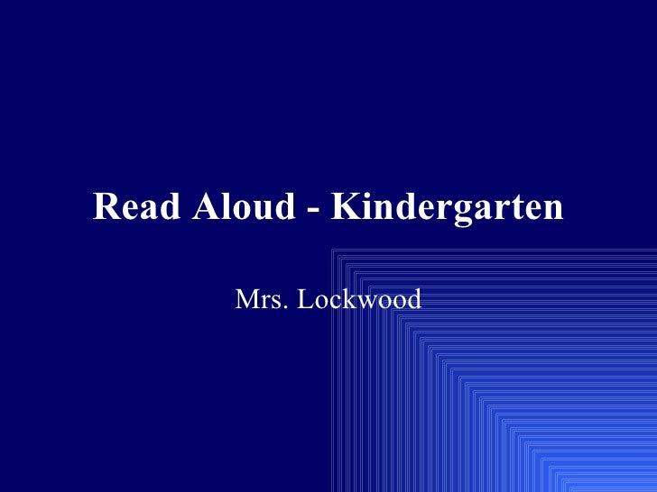 Read Aloud Day Gr. K   Mrs. Lockwood