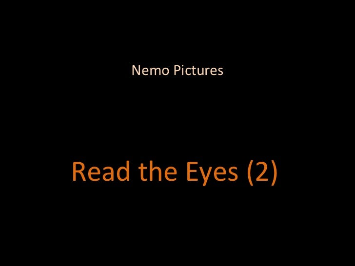 Nemo Pictures Read the Eyes (2)