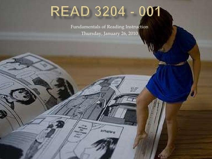 READ 3204 - 001<br />Fundamentals of Reading Instruction<br />Thursday, January 26, 2010<br />