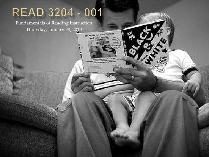 READ 3204 - 001<br />Fundamentals of Reading Instruction<br />Thursday, January 28, 2010<br />
