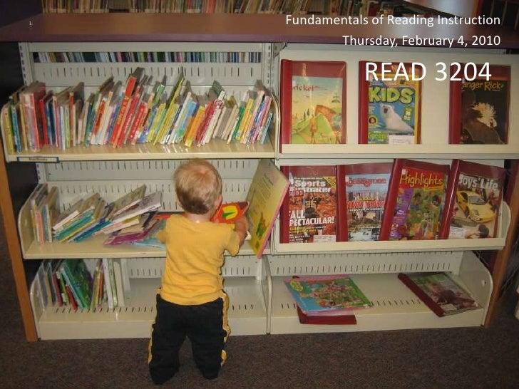 Fundamentals of Reading Instruction<br />Thursday, February 4, 2010<br />READ 3204 <br />