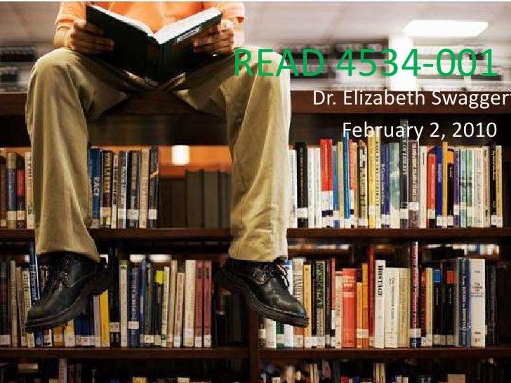 READ 4534-001<br />Dr. Elizabeth Swaggerty<br />February 2, 2010<br />