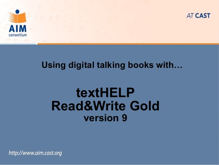 Using digital talking books with…     textHELP  Read&Write Gold         version 9