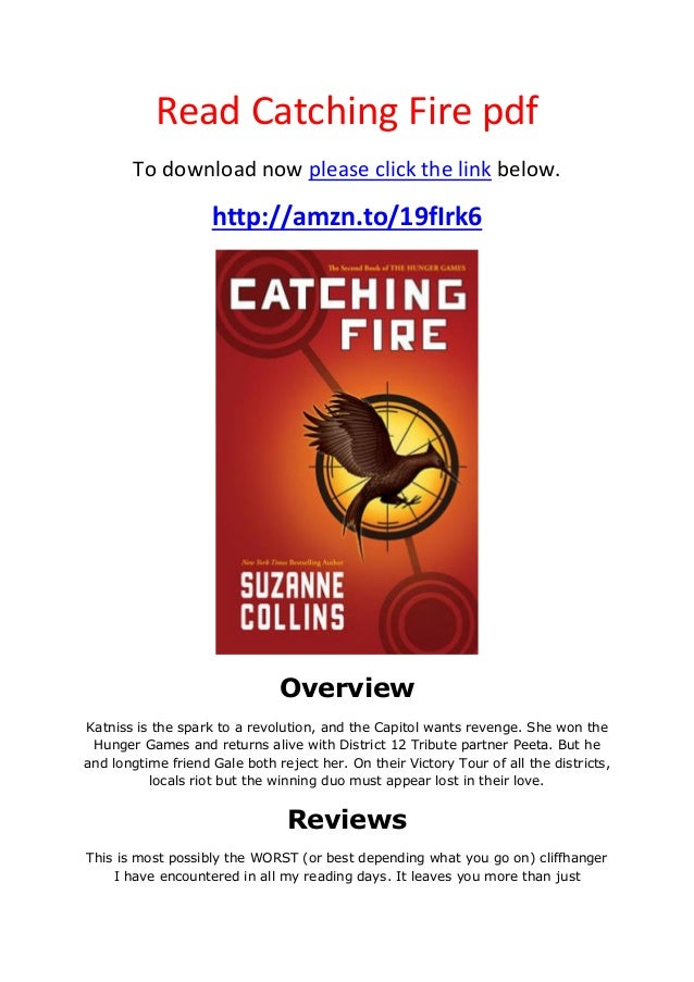Read Catching Fire pdfTo download now please click the link below.http://amzn.to/19fIrk6OverviewKatniss is the spark to a ...