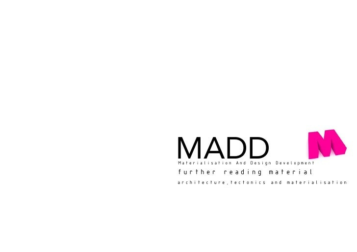 MADDMaterialisation And Design Developmentfurther reading materialarchitecture,tectonics and materialisation