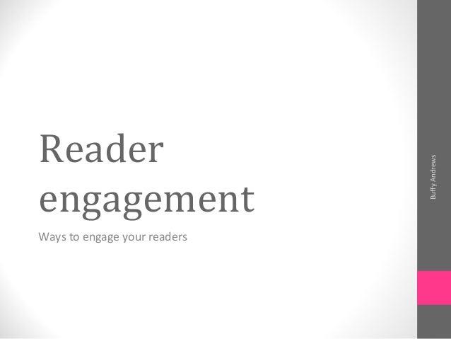 ReaderengagementWays to engage your readersBuffyAndrews