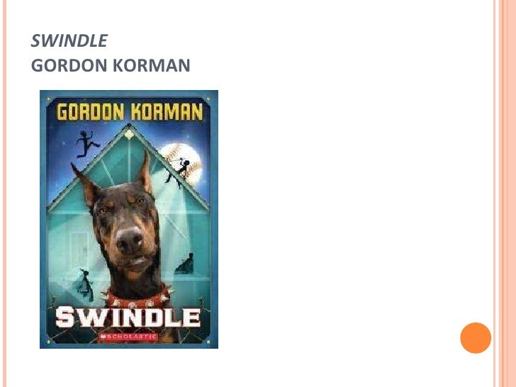 swindle book report gordon korman Title: swindle (tv movie 2013) 65 /10 want to share imdb's rating on your own site use the html below you must be a registered.