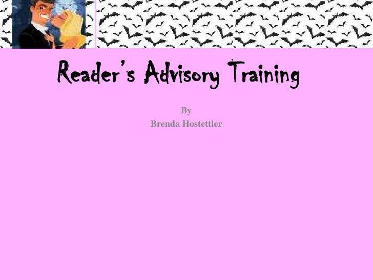 Reader's Advisory Training<br />By<br />Brenda Hostettler<br />