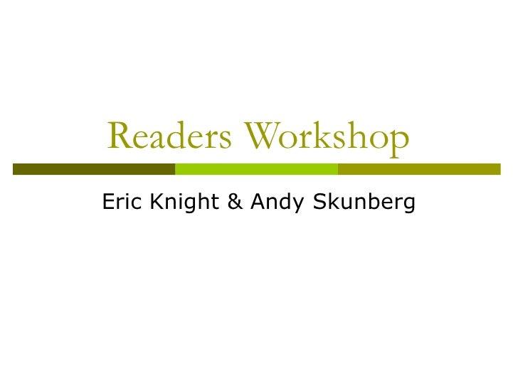 Readers Workshop Eric Knight & Andy Skunberg