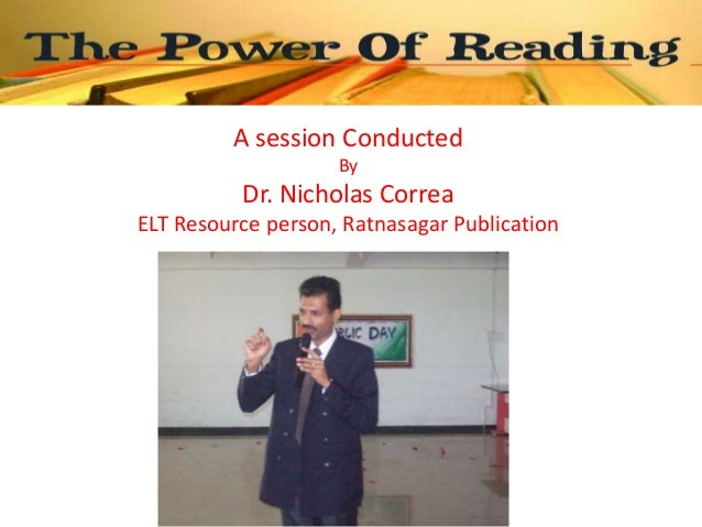 The power of reading - Session by  Dr. Nicholas Correa
