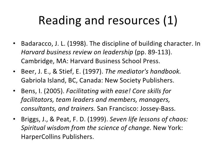 Reading and resources (1) <ul><li>Badaracco, J. L. (1998). The discipline of building character. In  Harvard business revi...