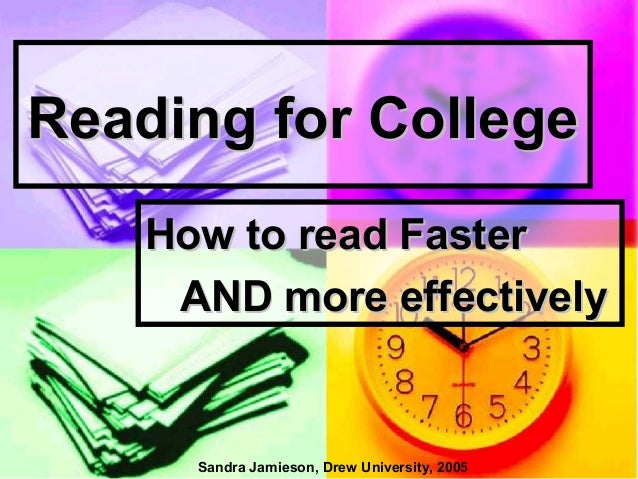 Reading for CollegeReading for College How to read FasterHow to read Faster AND more effectivelyAND more effectively Sandr...