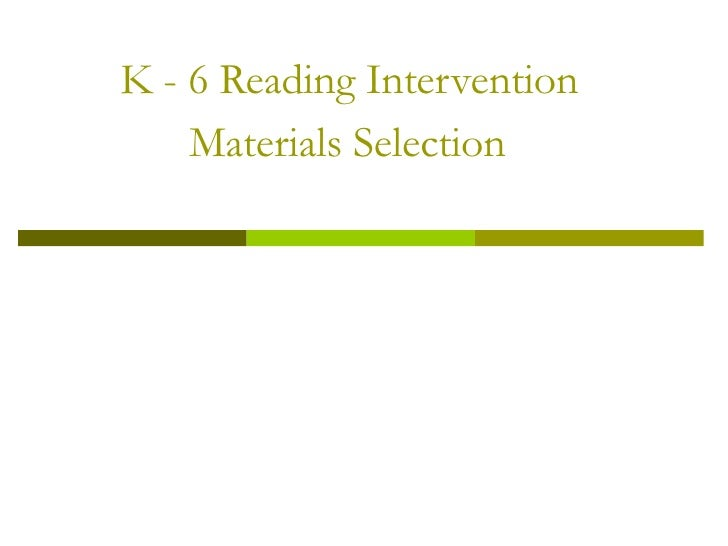 K - 6 Reading Intervention  Materials Selection