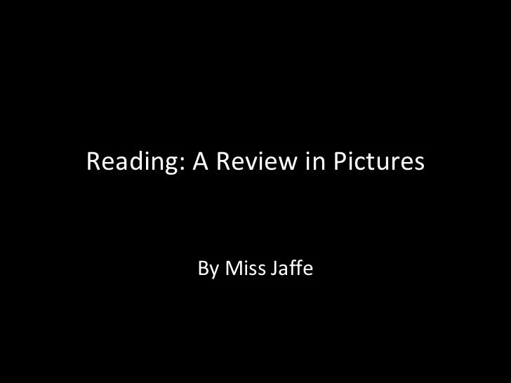 Reading: A Review in Pictures By Miss Jaffe