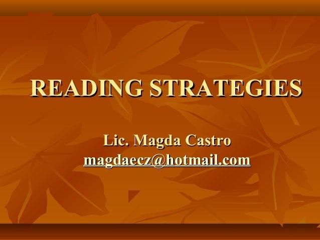 READING STRATEGIES     Lic. Magda Castro   magdaecz@hotmail.com