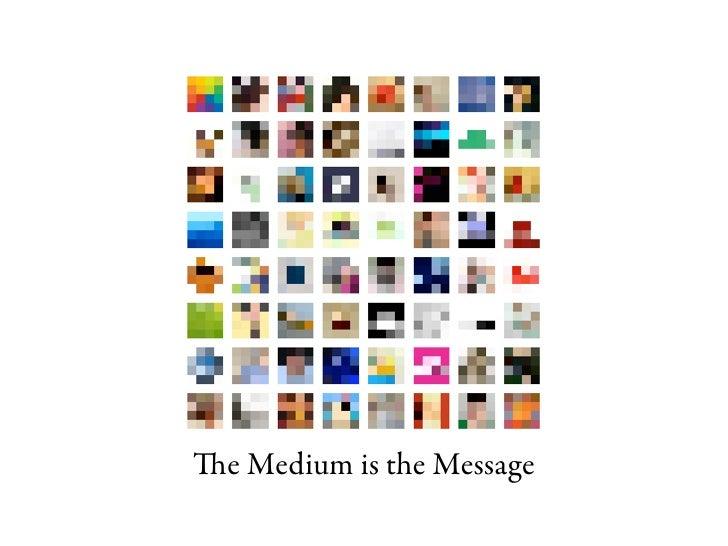 e Medium is the Message