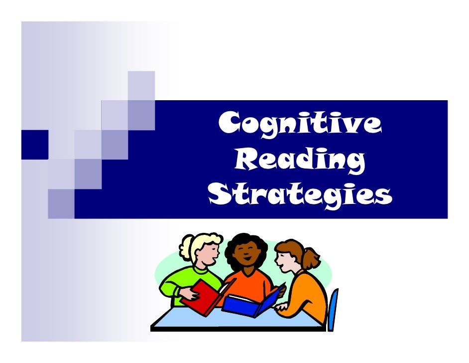 cognitive strategies As small businesses evaluate employee productivity and try to develop workable strategies to improve worker and company performance, companies can implement psychological tools, such as cognitive.