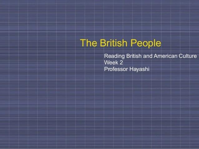 The British People Reading British and American Culture Week 2 Professor Hayashi