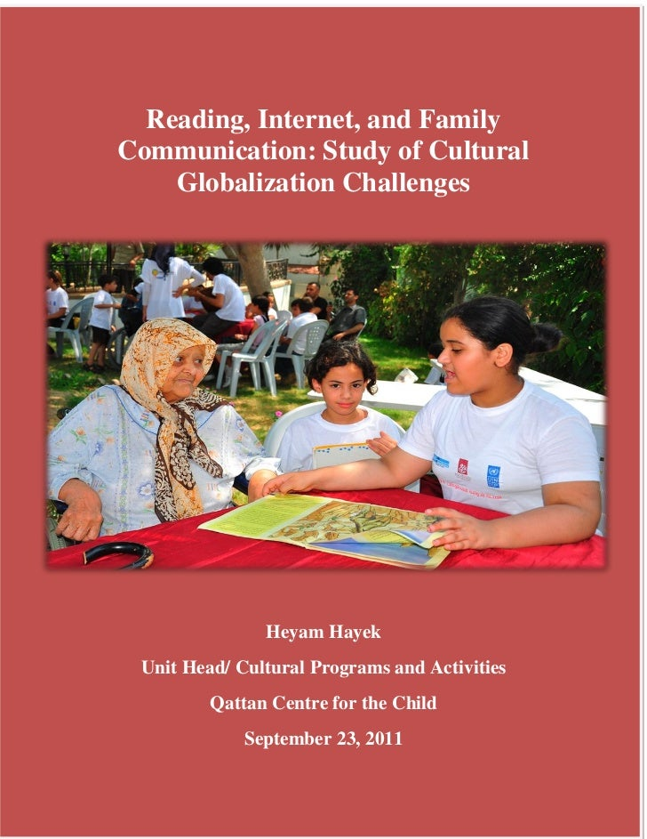 Reading, Internet, and FamilyCommunication: Study of Cultural    Globalization Challenges               Heyam Hayek Unit H...