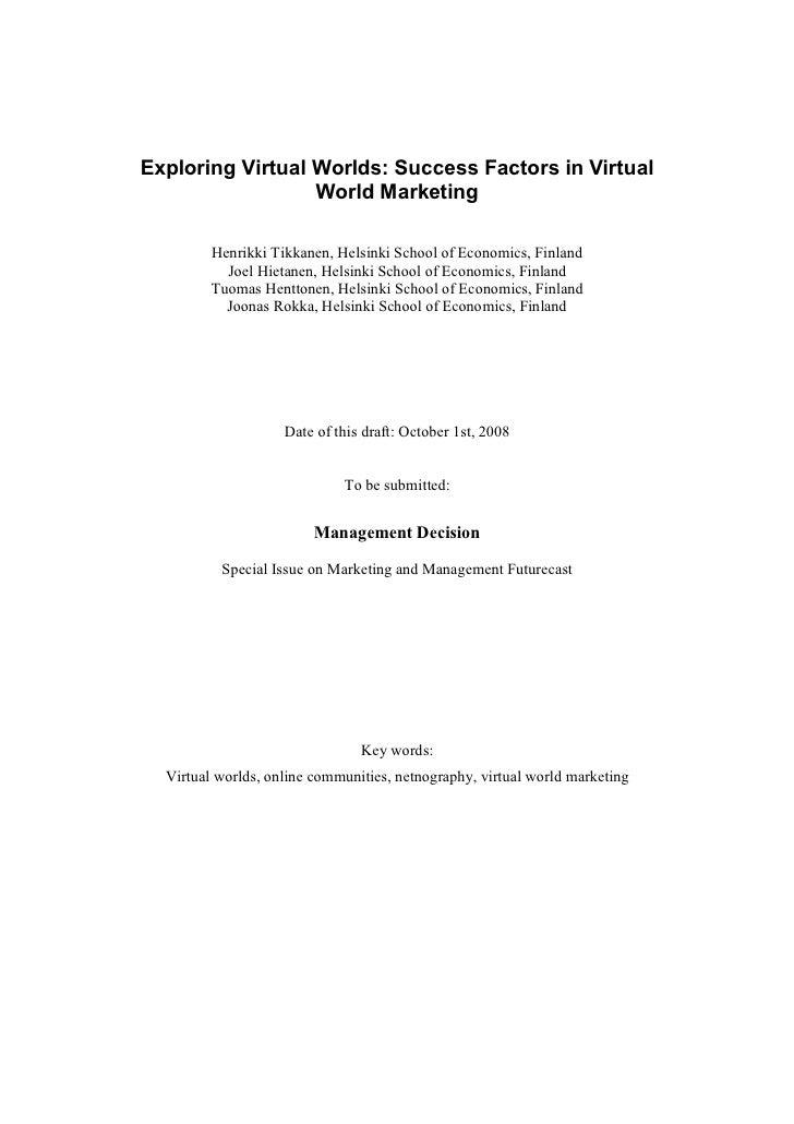 Exploring Virtual Worlds: Success Factors in Virtual                   World Marketing           Henrikki Tikkanen, Helsin...
