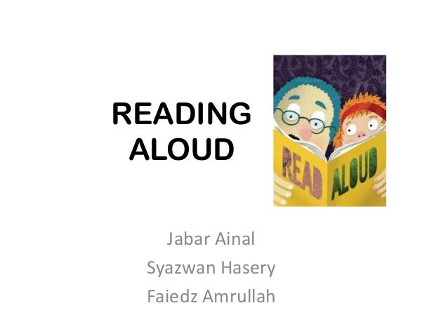 reading aloud and elt Full-text (pdf)   this paper discusses whether there is a place for reading aloud (ra) in the modern foreign language classroom, and if so, when and how it should be used.