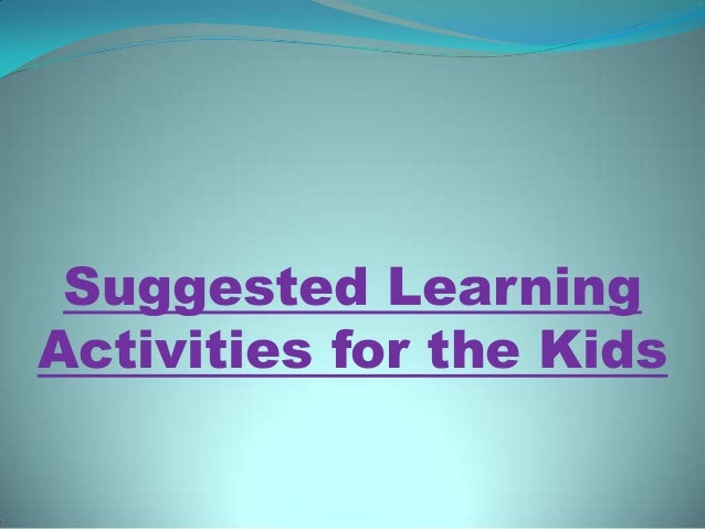 Suggested Learning Activities for the Kids